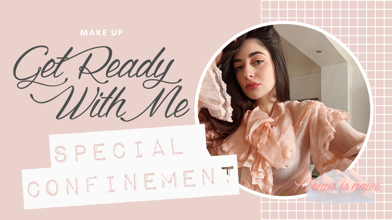 Get Ready With Me Spécial Confinement